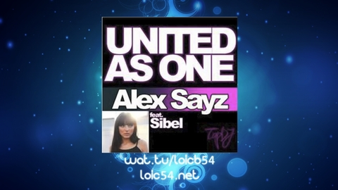 Alex Sayz Feat Sibel - United As One (Album Version)