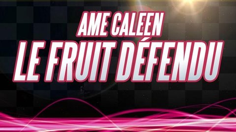 Ame Caleen - Le fruit défendu (Space Morisson Opera Edit)