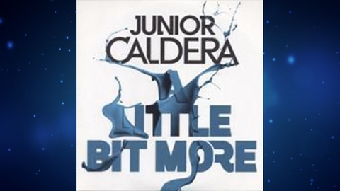Junior Caldera - A Little Bit More (Album Extended Mix)