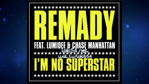 Remady Feat. Lumidee & Chase Manhattan - I'm No Superstar (VooDoo & Serano Club Mix)