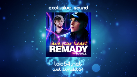 Remady - Save Your Heart (Extended Rip)