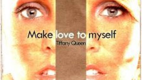 Tiffany Queen - Make Love To YourSelf (Extended Version - Make Love To MySelf)