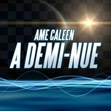 Ame Caleen – A Demi-Nue (Space Morrison Remix)