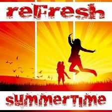 Refresh – Summertime