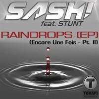 Sash feat Stunt – Raindrops (Encore Une Fois – Part II)