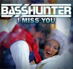 BassHunter – I Miss You