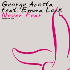 George Acosta feat Emma Lock – Never Fear