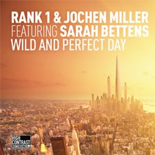 Rank 1 & Jochen Miller feat Sarah Beloottens – Wild And Perfect Day