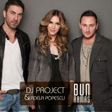 DJ Project & Adela – Bun Ramas