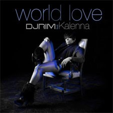 DJ Rim feat Kalenna – World Love