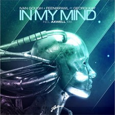 Ivan Gough & Feenixpawl Feat Georgi Kay – In My Mind (Axwell Mix)