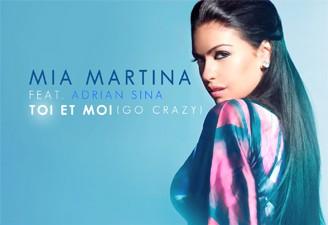 Mia Martina feat Adrian Sina – Toi Et Moi (Go Crazy)