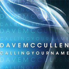 Dave McCullen – Calling Your Name