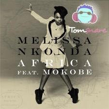 Melissa NKonda feat Mokobe – Africa (Tom Snare Remix)