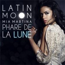 Mia Martina – Latin Moon (Phare De La Lune) (Loicb54 LangMix)