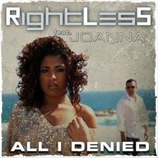 RightLesS feat Joanna – All I Denied (Remix Edit)