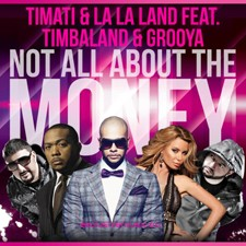 Timati Feat La La Land & Timbaland & Grooya – Not All About The Money
