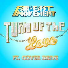 Far East Movement feat Cover Drive – Turn Up The Love