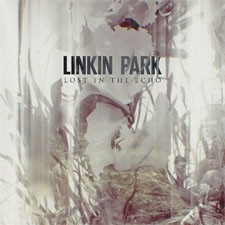Linkin Park – Lost In the Echo (Nouveau Single Officiel)