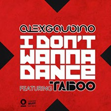 Alex Gaudino feat Taboo – I Don't Wanna Dance