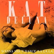 Kat DeLuna – Wanna See U Dance (La La La)