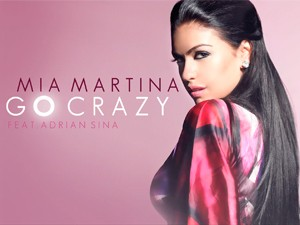 Mia Martina feat Adrian Sina – Go Crazy (Official Video Clip)
