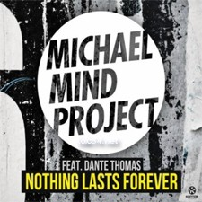 Michael Mind Project feat Dante Thomas – Nothing Lasts Forever (Extended Mix) [64k]