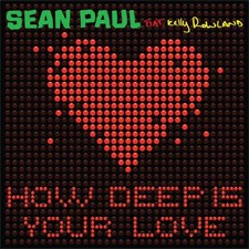 Sean Paul feat Kelly Rowland – How Deep Is Your Love