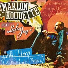 Marlon Roudette feat Lala Joy – Anti Hero (Le Saut de L'ange) (Mr Waltman Remix)