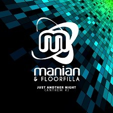Manian & Floorfilla – Just Another Night (Anthem 4)