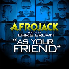 Afrojack feat Chris Brown – As Your Friend