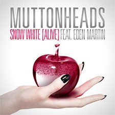 Muttonheads feat Eden Martin – Snow White [Alive] (Original Mix)