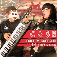 Joachim Garraud feat a Girl And A Gun – Ca$h