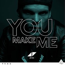 Avicii – You Make Me [CDQ]