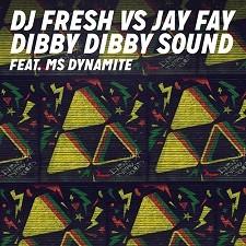 DJ Fresh Vs Jay Fay Feat Ms Dynamite – Dibby Dibby Sound