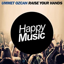 [Actu Radio] Ummet Ozcan – Raise Your Hands