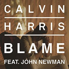 Calvin Harris feat John Newman – Blame (Single PREMIERE)