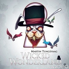 Martin Tungevaag – Wicked Wonderland
