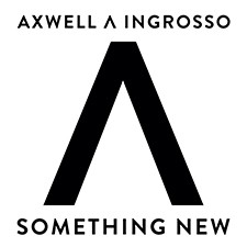Axwell Λ Ingrosso – Something New [CDQ]