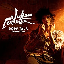Julian Perretta – Body Talk (Mammoth)