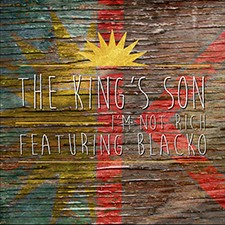 The King's Son feat Blacko – I'm Not Rich [CDQ]