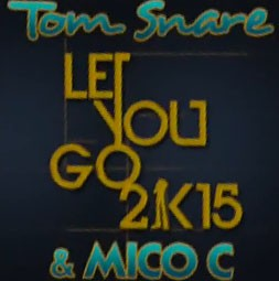 Tom Snare & Mico C – Let You Go 2015 (Version Française)