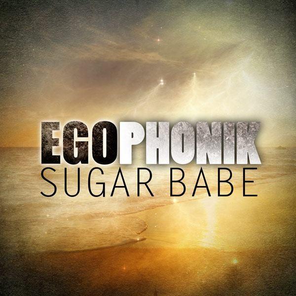 Egophonik – Sugar Babe (Version Française)