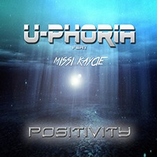 U-Phoria feat Missi Kaycie – Positivity (Vocal Edit)