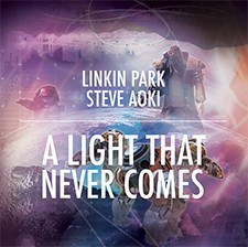 Linkin Park feat Steve Aoki – A Light That Never Comes