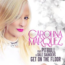 Carolina Marquez Feat Pitbull & Dale Saunders – Get On The Floor (Vamos Dancar)