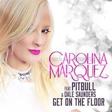 Carolina Marquez Feat Pitbull & Dale Saunders – Get On The Floor (Vamos Dancar)