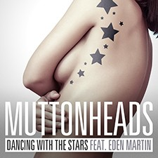 Muttonheads feat Eden Martin – Dancing With The Stars