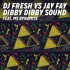 DJ Fresh Vs Jay Fay Feat Ms Dynamite – Dibby Dibby Sound