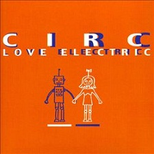 CIRC - Love Electric
